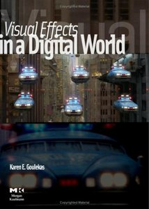 Visual Effects in A Digital World: A Comprehensive Glossary of over 7000 Visual Effects Terms free download