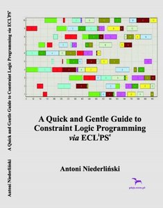 A Quick and Gentle Guide to  Constraint Logic Programming via ECLiPSe free download