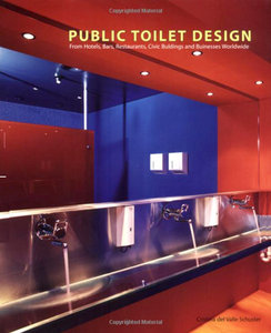 Public Toilet Design: From Hotels, Bars, Restaurants, Civic Buildings and Businesses Worldwide free download