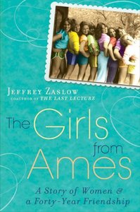 The Girls from Ames: A Story of Women and a Forty-Year Friendship free download