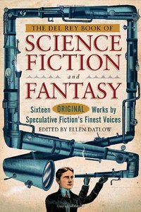 The Del Rey Book of Science Fiction and Fantasy: Sixteen Original Works by Speculative Fiction's Finest Voices free download
