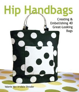 Hip Handbags: Creatingamp; Embellishing 40 Great-Looking Bags free download