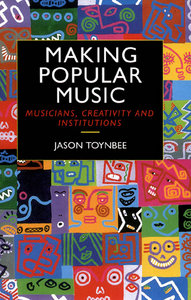 Making Popular Music: Musicians, Creativity and Institutions free download