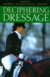 Deciphering Dressage (Howell Equestrian Library) free download