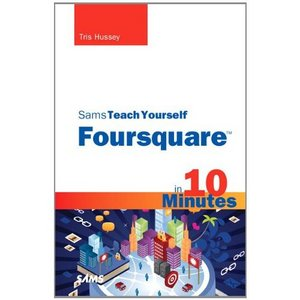 Sams Teach Yourself Foursquare in 10 Minutes free download