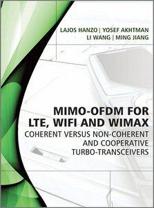 MIMO-OFDM for LTE, WiFi and WiMAX: Coherent versus Non-coherent and Cooperative Turbo Transceivers free download