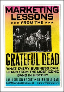 Marketing Lessons from the Grateful Dead: What Every Business Can Learn from the Most Iconic Band in History free download