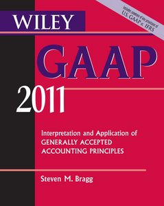 Wiley GAAP: Interpretation and Application of Generally Accepted Accounting Principles 2011 free download