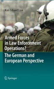 Armed Forces in Law Enforcement Operations? - The German and European Perspective free download