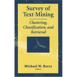 Survey of Text Mining I: Clustering, Classification, and Retrieval free download