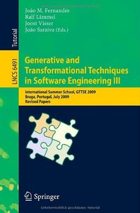 Generative and Transformational Techniques in Software Engineering III free download