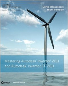 Mastering Autodesk Inventor and Autodesk Inventor LT 2011 free download
