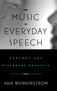 The Music of Everyday Speech: Prosody and Discourse Analysis free download