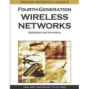 Fourth-generation Wireless Networks: Applications and Innovations free download