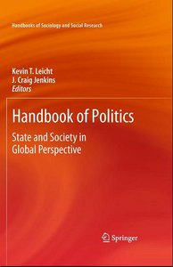 Handbook of Polit, J. Craig Jenkins, Handbook of Politics: State and Society in Global Perspective free download
