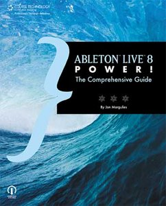 Ableton Live 8 Power!: The Comprehensive Guide free download