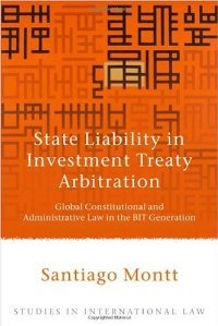 State Liability in Investment Treaty Arbitration: Global Constitutional and Administrative Law in the BIT Generation free download