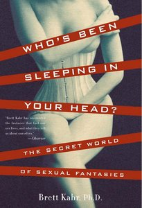 Who's Been Sleeping in Your Head: The Secret World of Sexual Fantasies free download