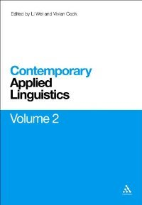 Contemporary Applied Linguistics Volume 2: Volume Two Linguistics for the Real World free download