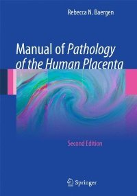 Manual of Pathology of the Human Placenta: Second Edition free download