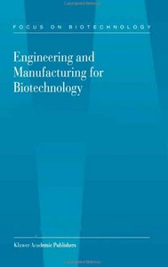 Engineering and Manufacturing for Biotechnology free download