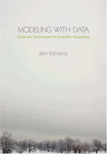 Modeling with data: Tools and Techniques for Scientific Computing free download