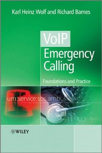 VoIP Emergency Calling: Foundations and Practice free download