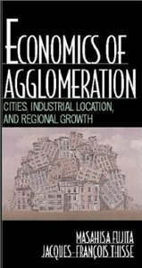 Economics of Agglomeration: Cities, Industrial Location, and Regional Growth free download