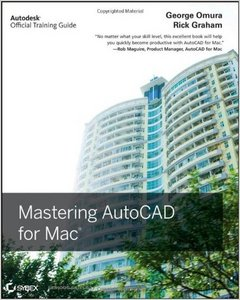 Mastering AutoCAD for Mac (Autodesk Official Training Guides) free download
