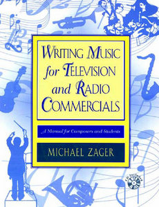 Writing Music for Television and Radio Commercials; A Manual for Composers and Students free download