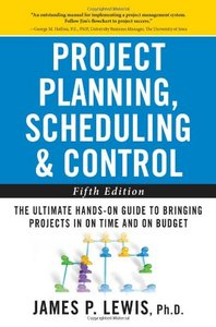 Project Planning, Scheduling, and Control: The Ultimate Hands-On Guide to Bringing Projects in On Time and On Budget free download