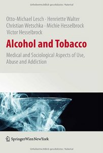 Alcohol and Tobacco: Medical and Sociological Aspects of Use, Abuse and Addiction free download