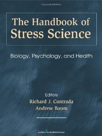 The Handbook of Stress Science: Biology, Psychology, and Health free download