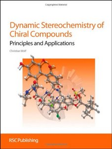 Dynamic Stereochemistry of Chiral Compounds: Principles and Applications free download