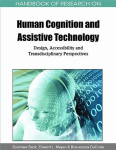Handbook of Research on Human Cognition and Assistive Technology: Design, Accessibility and Transdisciplinary Perspectives free download