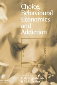 Choice, Behavioural Economics and Addiction free download