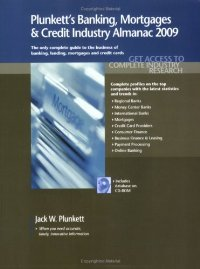 Plunkett's Banking, Mortgagesamp; Credit Industry Almanac 2009: Banking, Mortgagesamp; Credit Industry Market Research... free download