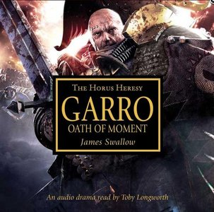 Swallow, J. - Garro: Oath of moment (Horus Heresy) free download