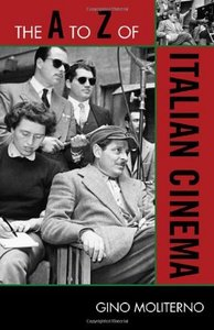 The A to Z of Italian Cinema (A to Z Guides) free download