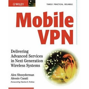 Mobile VPN: Delivering Advanced Services in Next Generation Wireless Systems free download