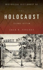 Historical Dictionary of the Holocaust (Historical Dictionaries of War, Revolution, and Civil Unrest) free download