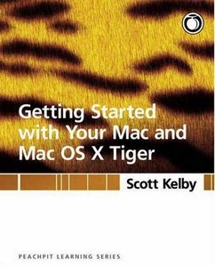 Getting Started with Your Mac and Mac OS X Tiger: Peachpit Learning Series free download