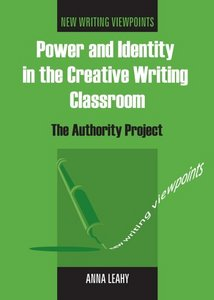 Power and Identity in the Creative Writing Classroom: The Authority Project free download