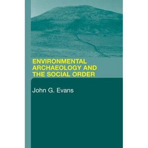 Environmental Archaeology and the Social Order free download