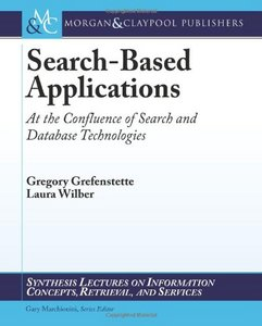Search-Based Applications: At the Confluence of Search and Database Technologies free download