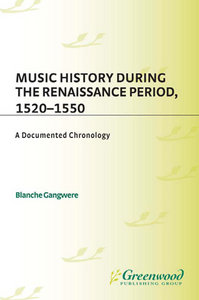 Music History During the Renaissance Period, 1520-1550: A Documented Chronology free download