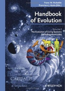 Handbook of Evolution: The Evolution of Living Systems free download