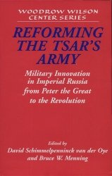 Reforming the Tsar's Army. Military Innovation in Imperial Russia - Schimmelpenninck, ed. (2004) free download