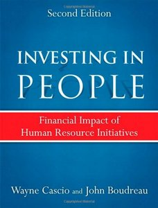 Investing in People: Financial Impact of Human Resource Initiatives free download