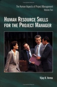 Human Resource Skills for the Project Manager: The Human Aspects of Project Management, Volume 2 By Vijay K. Verma free download